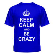 Футболка Keep calm and be crazy