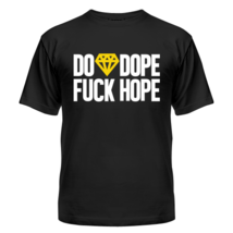 Футболка Do Dope Fuck Hope