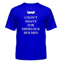 Футболка I don't shave for Sherlock Holmes