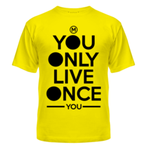 Футболка You only live once